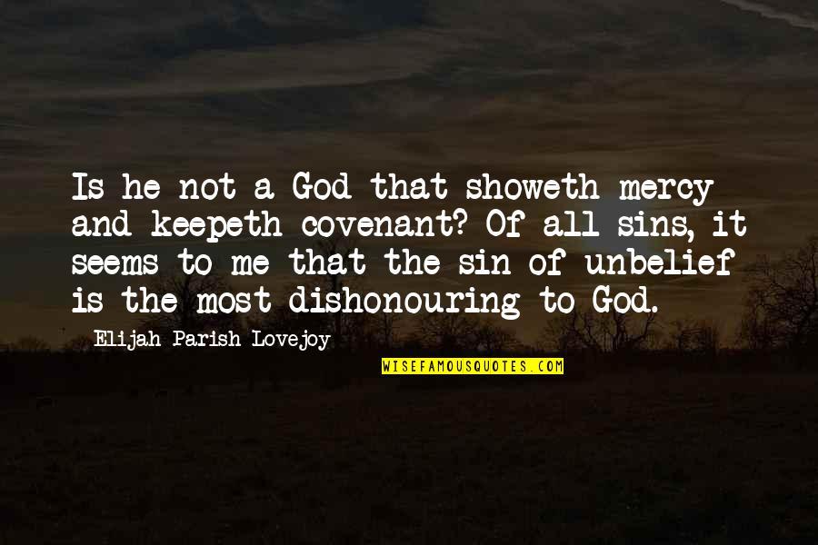 Elijah Quotes By Elijah Parish Lovejoy: Is he not a God that showeth mercy