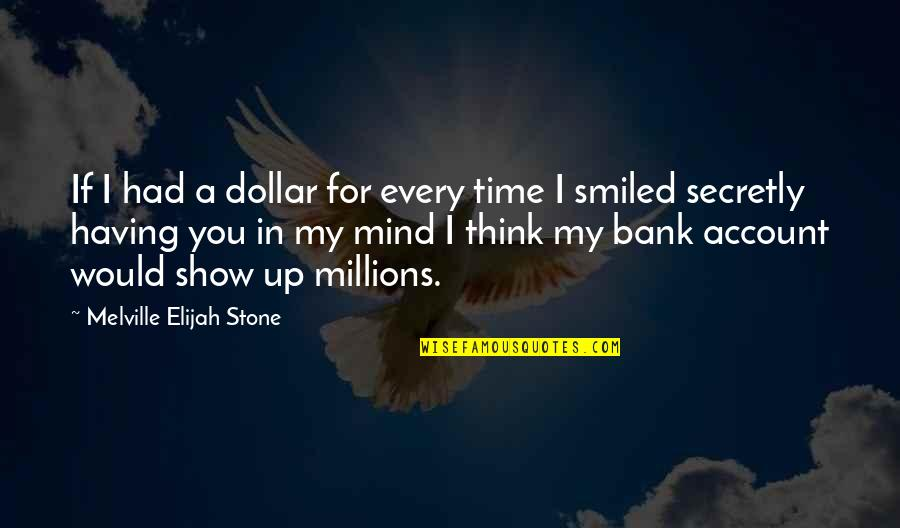 Elijah Quotes By Melville Elijah Stone: If I had a dollar for every time