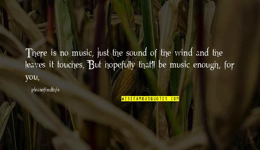Eliminative Quotes By Pleasefindthis: There is no music, just the sound of