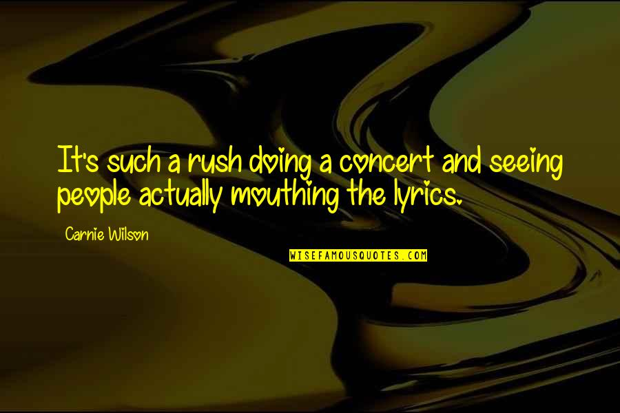 Eliot Loudermilk Quotes By Carnie Wilson: It's such a rush doing a concert and