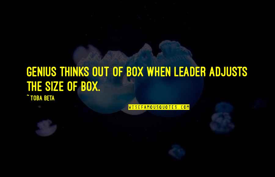 Eliot Loudermilk Quotes By Toba Beta: Genius thinks out of box when leader adjusts