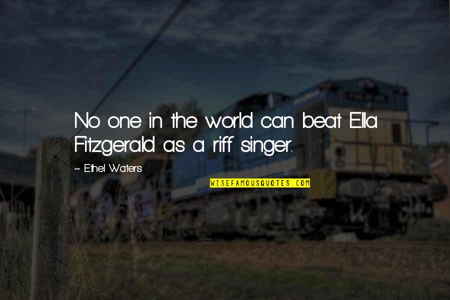 Ella Fitzgerald Quotes By Ethel Waters: No one in the world can beat Ella