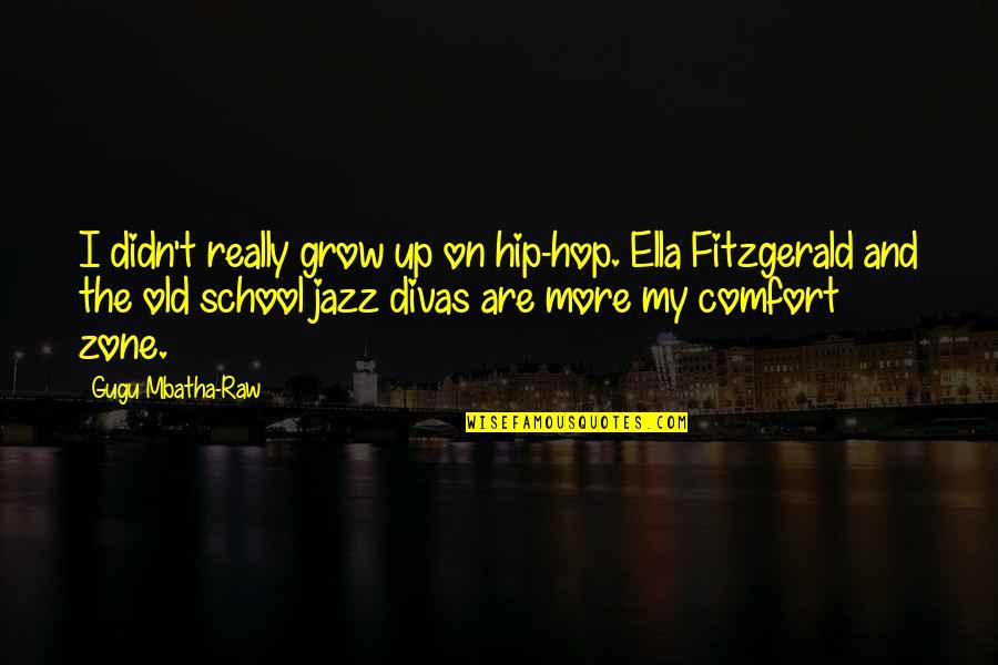 Ella Fitzgerald Quotes By Gugu Mbatha-Raw: I didn't really grow up on hip-hop. Ella
