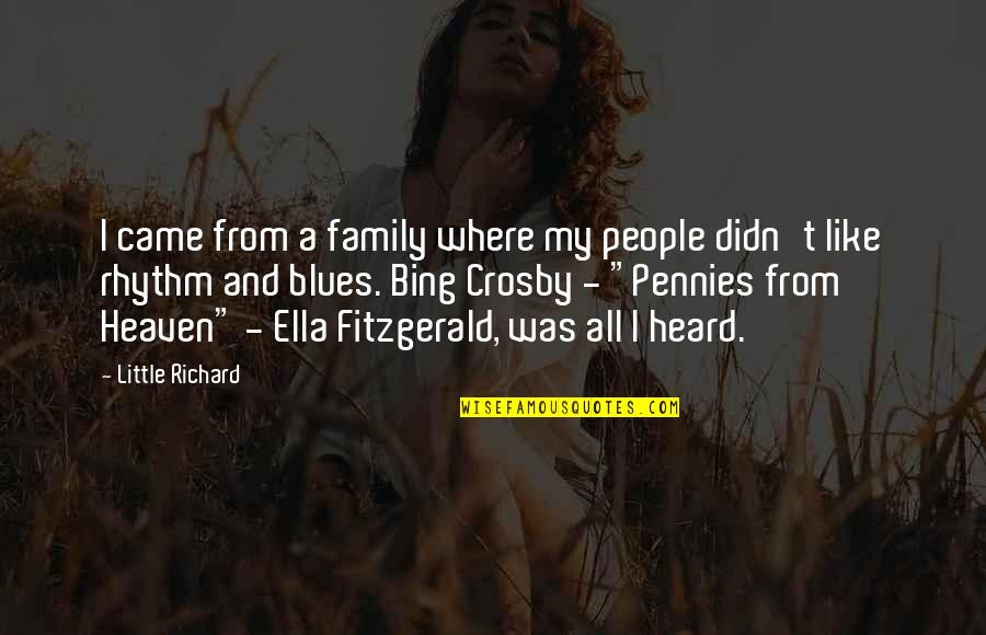 Ella Fitzgerald Quotes By Little Richard: I came from a family where my people