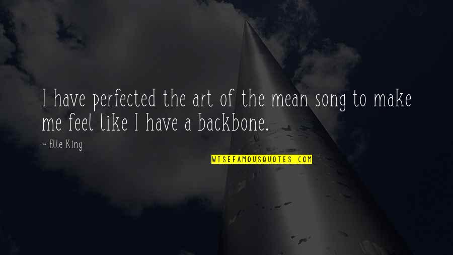 Elle King Quotes By Elle King: I have perfected the art of the mean