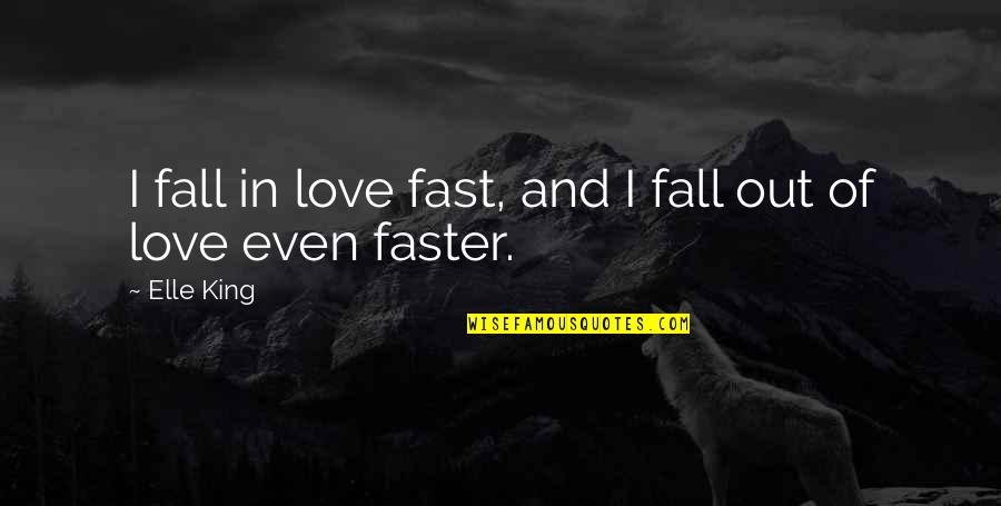 Elle King Quotes By Elle King: I fall in love fast, and I fall