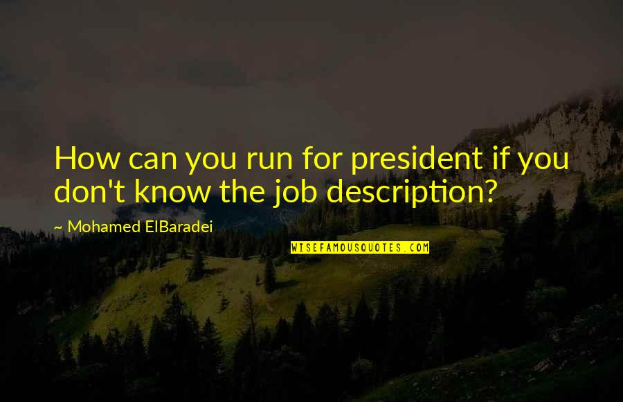 Ellipses In Quotes By Mohamed ElBaradei: How can you run for president if you