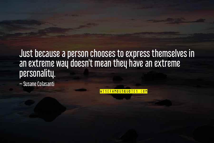 Ellows Quotes By Susane Colasanti: Just because a person chooses to express themselves