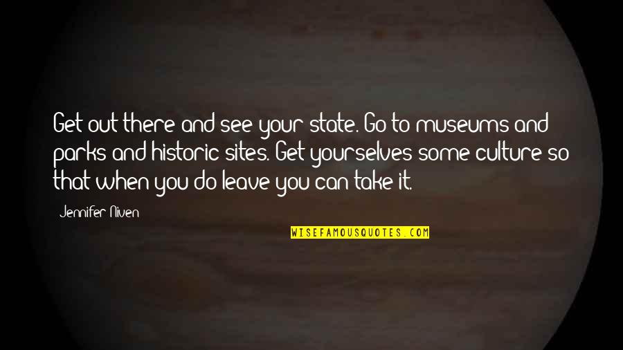 Elroy Jetson Quotes By Jennifer Niven: Get out there and see your state. Go