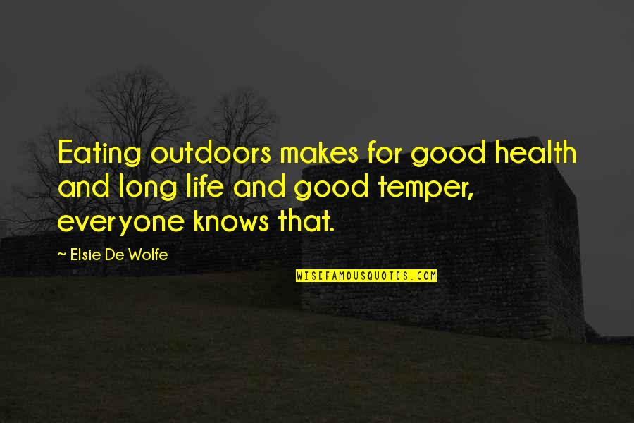 Elsie De Wolfe Quotes By Elsie De Wolfe: Eating outdoors makes for good health and long