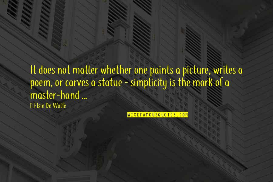 Elsie De Wolfe Quotes By Elsie De Wolfe: It does not matter whether one paints a