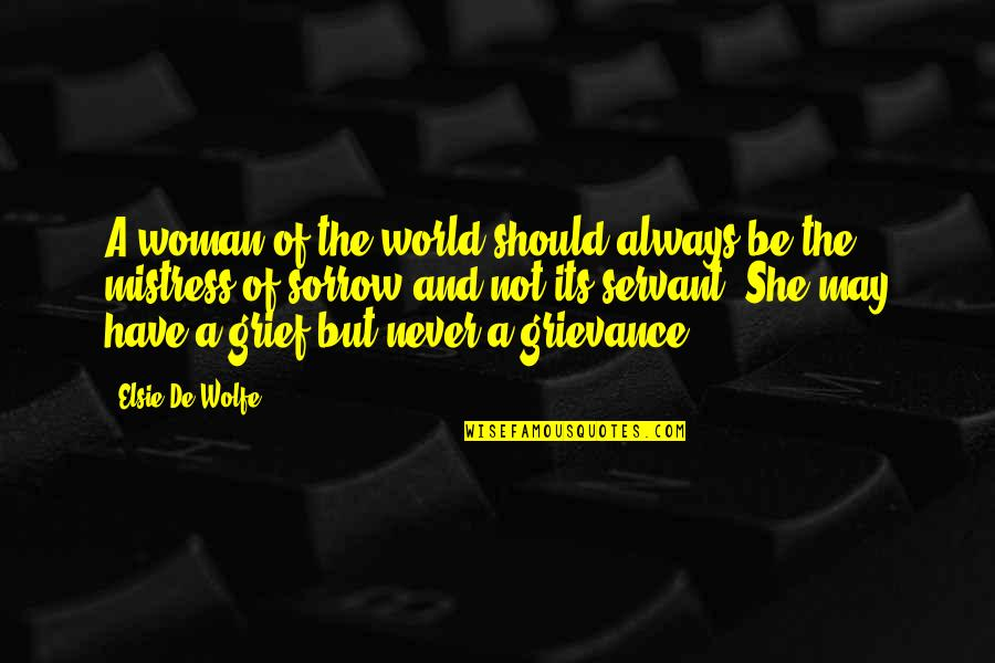 Elsie De Wolfe Quotes By Elsie De Wolfe: A woman of the world should always be
