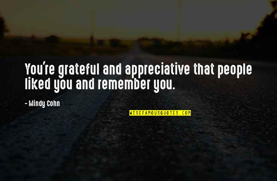 Elwin Leper Quotes By Mindy Cohn: You're grateful and appreciative that people liked you