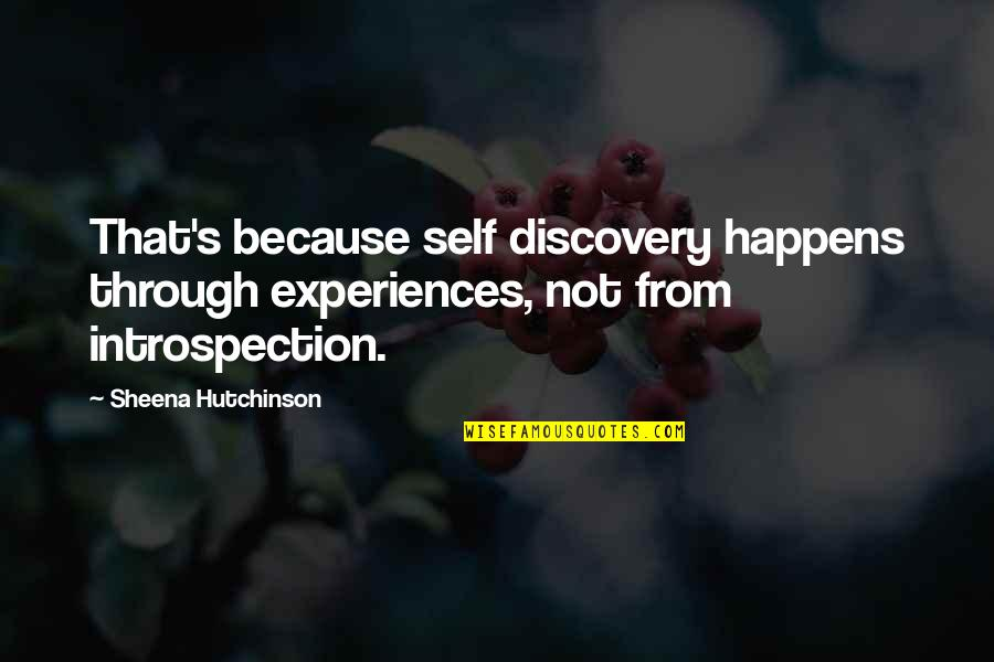 Elwin Leper Quotes By Sheena Hutchinson: That's because self discovery happens through experiences, not