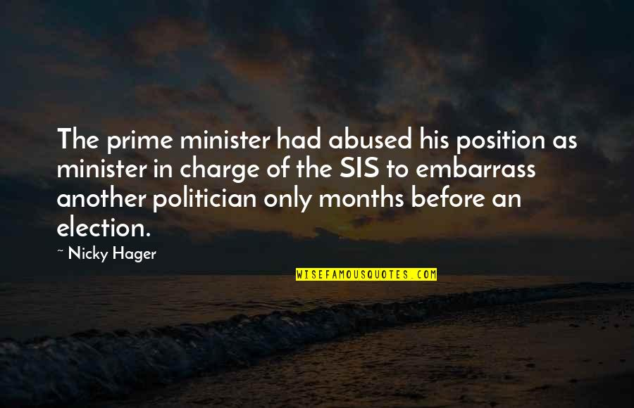 Embarrass Quotes By Nicky Hager: The prime minister had abused his position as