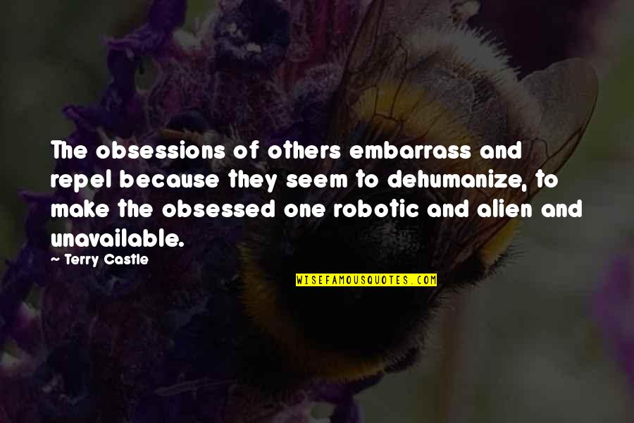 Embarrass Quotes By Terry Castle: The obsessions of others embarrass and repel because
