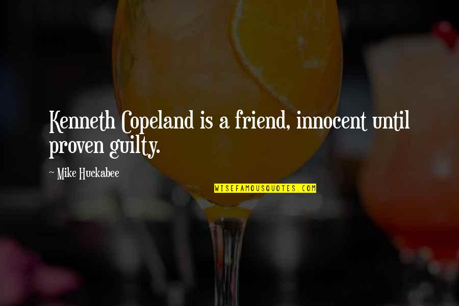 Embedding Quotes By Mike Huckabee: Kenneth Copeland is a friend, innocent until proven