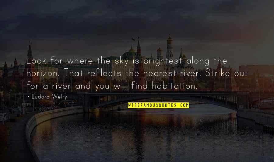 Ember Js Quotes By Eudora Welty: Look for where the sky is brightest along