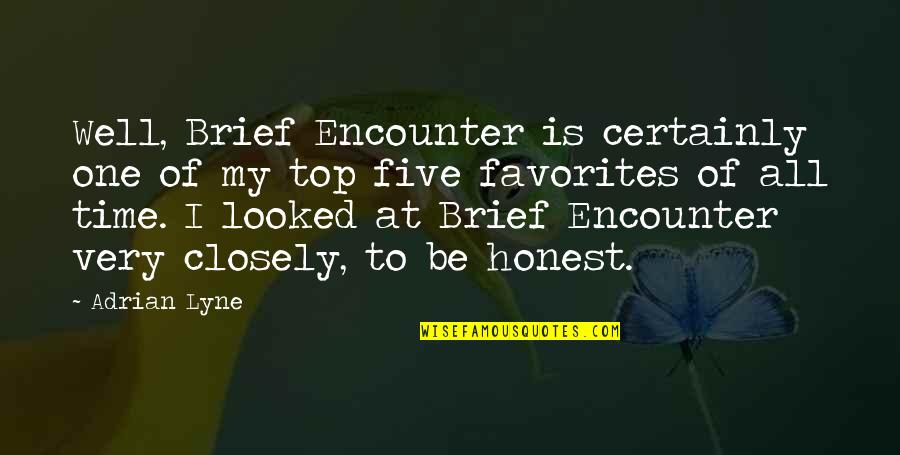Ember Month Quotes By Adrian Lyne: Well, Brief Encounter is certainly one of my