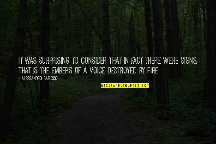 Embers Quotes By Alessandro Baricco: It was surprising to consider that in fact
