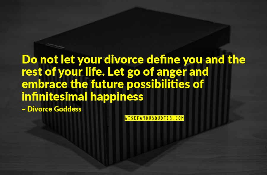 Embrace Happiness Quotes By Divorce Goddess: Do not let your divorce define you and