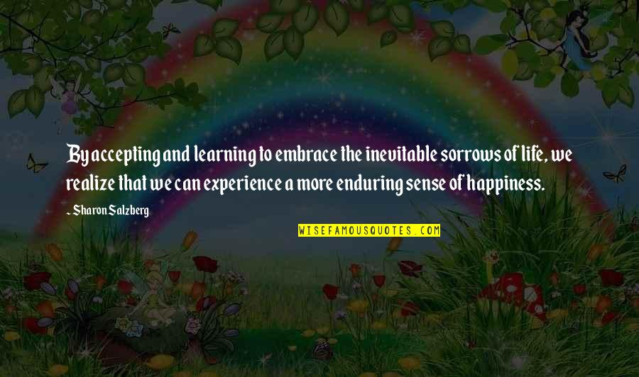 Embrace Happiness Quotes By Sharon Salzberg: By accepting and learning to embrace the inevitable