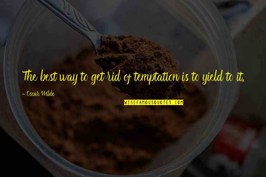Emerging India Quotes By Oscar Wilde: The best way to get rid of temptation
