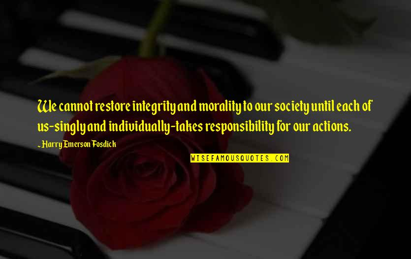 Emerson Fosdick Quotes By Harry Emerson Fosdick: We cannot restore integrity and morality to our