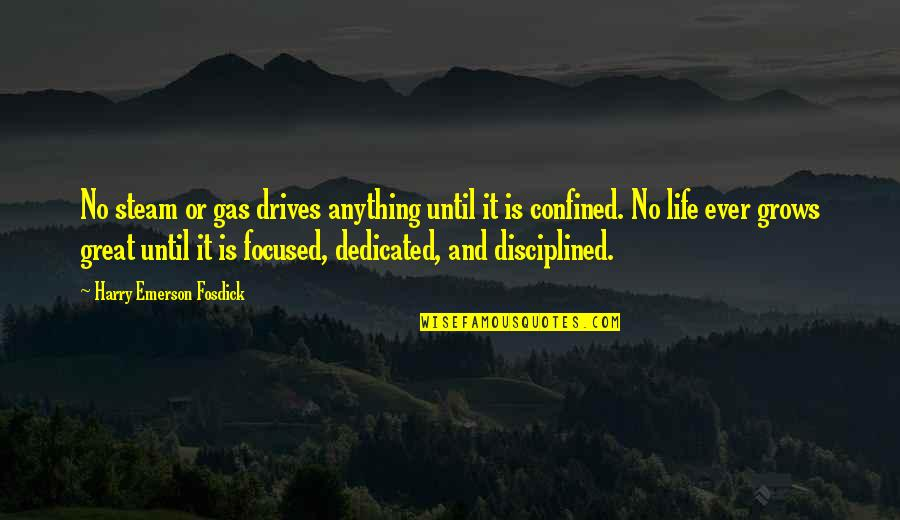 Emerson Fosdick Quotes By Harry Emerson Fosdick: No steam or gas drives anything until it