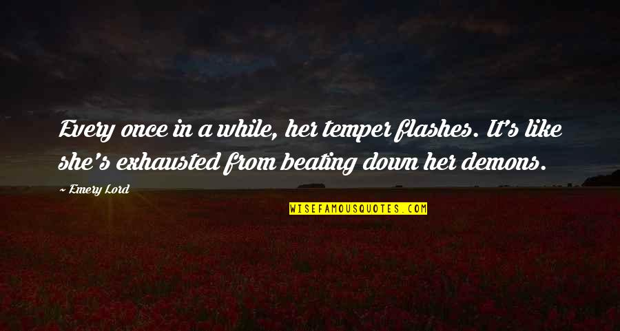 Emery's Quotes By Emery Lord: Every once in a while, her temper flashes.