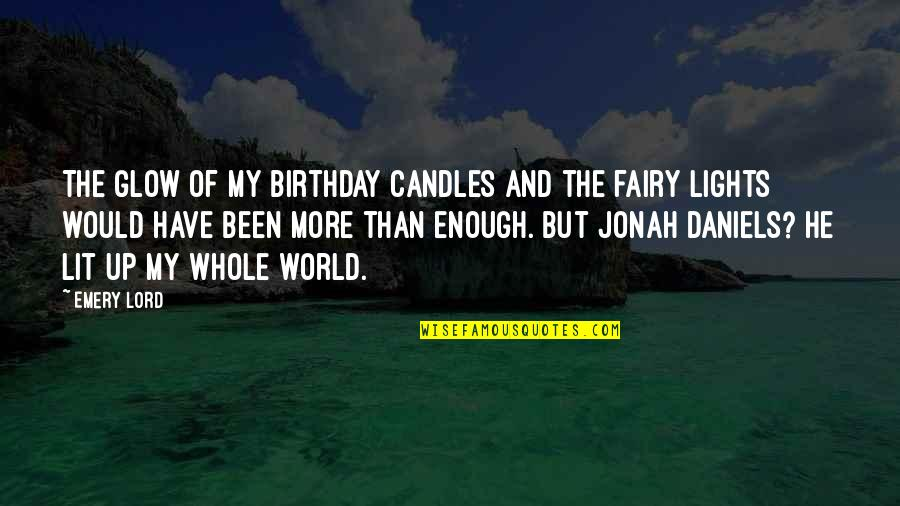 Emery's Quotes By Emery Lord: The glow of my birthday candles and the