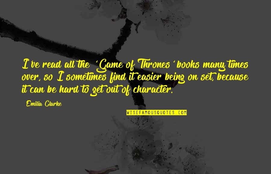 Emilia Quotes By Emilia Clarke: I've read all the 'Game of Thrones' books