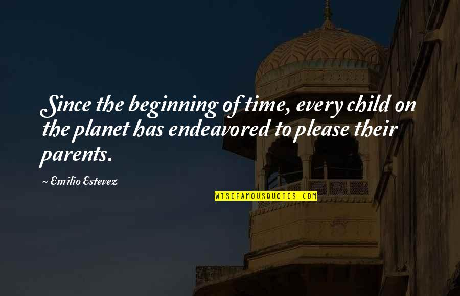 Emilio Quotes By Emilio Estevez: Since the beginning of time, every child on