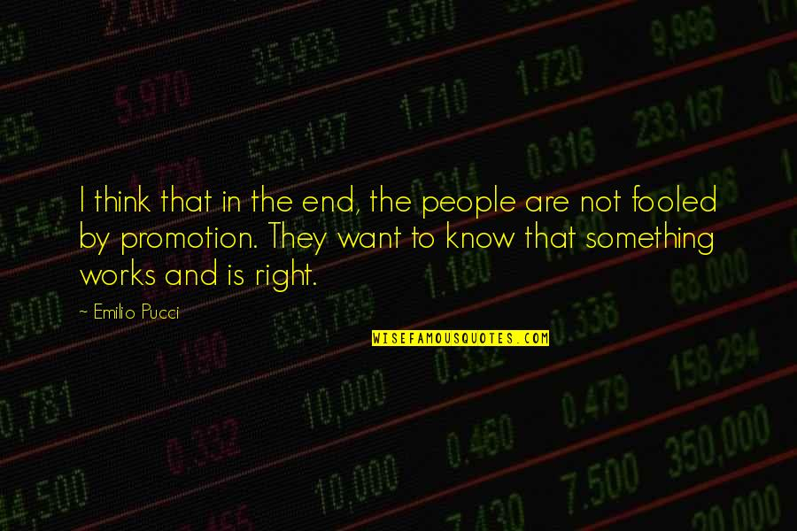 Emilio Quotes By Emilio Pucci: I think that in the end, the people