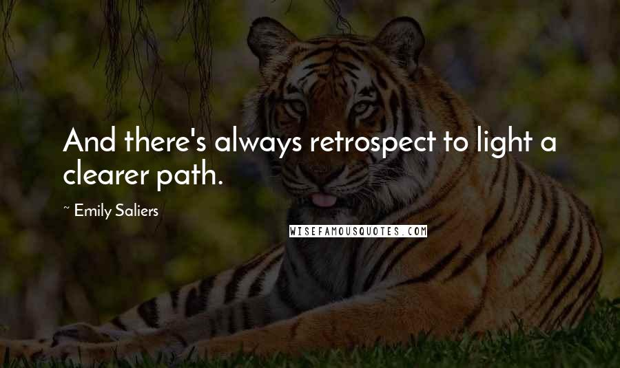 Emily Saliers quotes: And there's always retrospect to light a clearer path.