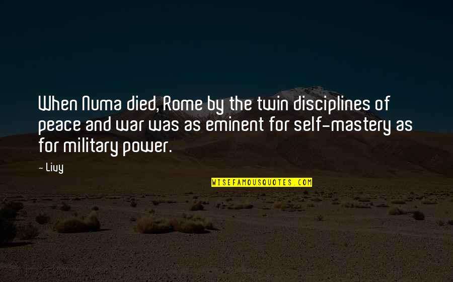 Eminent Quotes By Livy: When Numa died, Rome by the twin disciplines