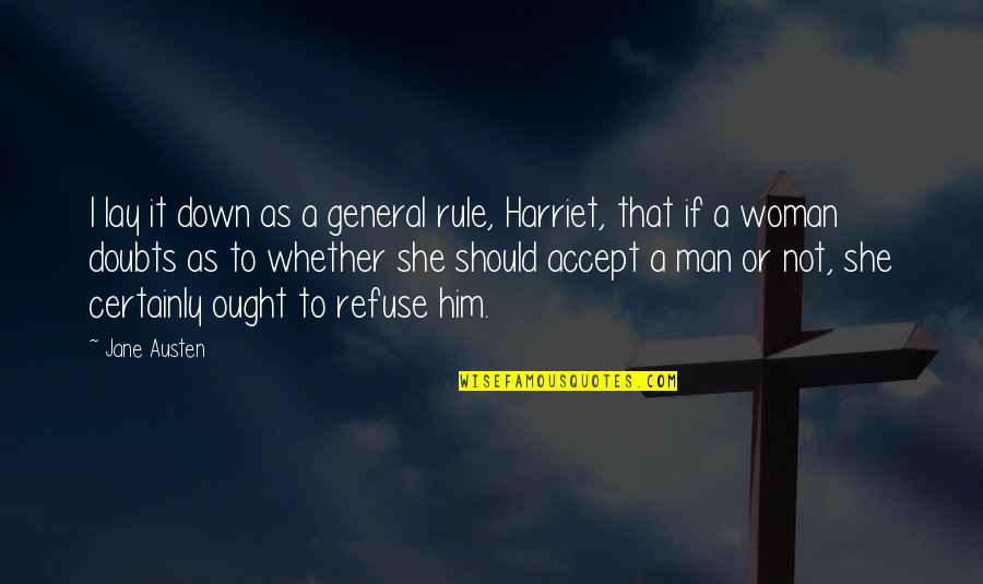 Emma And Harriet Quotes By Jane Austen: I lay it down as a general rule,