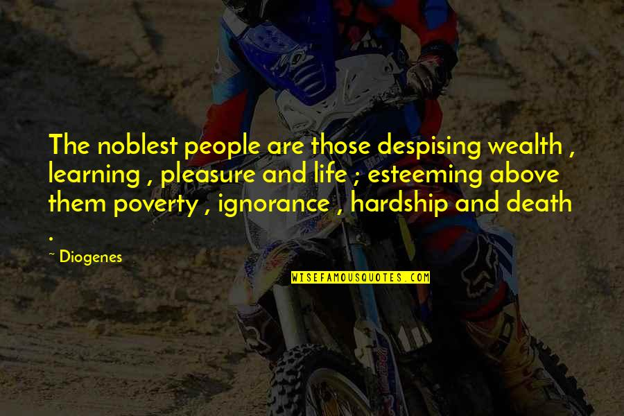Emma Matchmaking Quotes By Diogenes: The noblest people are those despising wealth ,