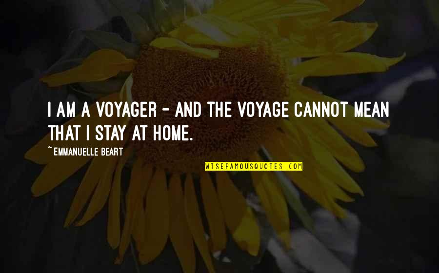 Emmanuelle Beart Quotes By Emmanuelle Beart: I am a voyager - and the voyage