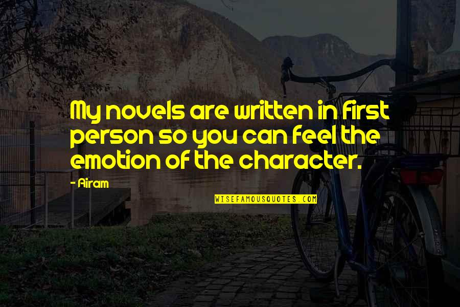 Emotion Quotes And Quotes By Airam: My novels are written in first person so