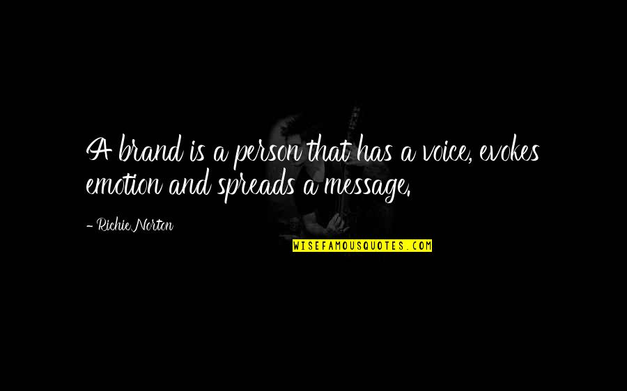 Emotion Quotes And Quotes By Richie Norton: A brand is a person that has a