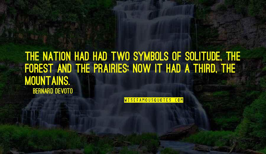 Emotional Bankruptcy Quotes By Bernard DeVoto: The nation had had two symbols of solitude,