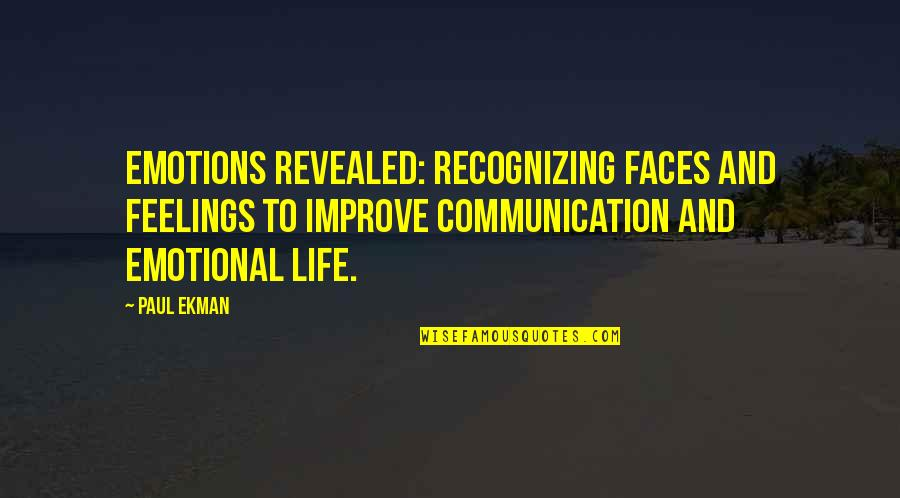Emotions Revealed Quotes By Paul Ekman: Emotions Revealed: Recognizing Faces And Feelings To Improve
