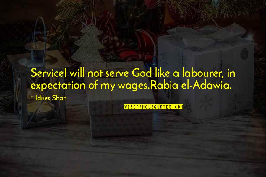 Empire Strikes Back Movie Quotes By Idries Shah: ServiceI will not serve God like a labourer,