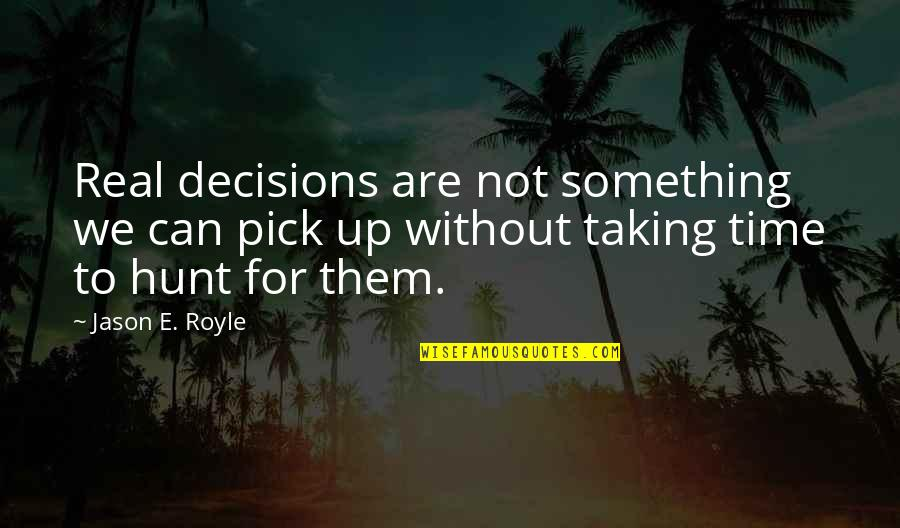 Empire Strikes Back Movie Quotes By Jason E. Royle: Real decisions are not something we can pick
