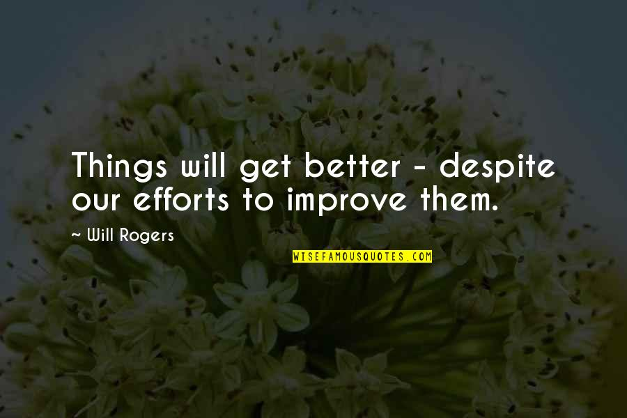 Empire Strikes Back Movie Quotes By Will Rogers: Things will get better - despite our efforts