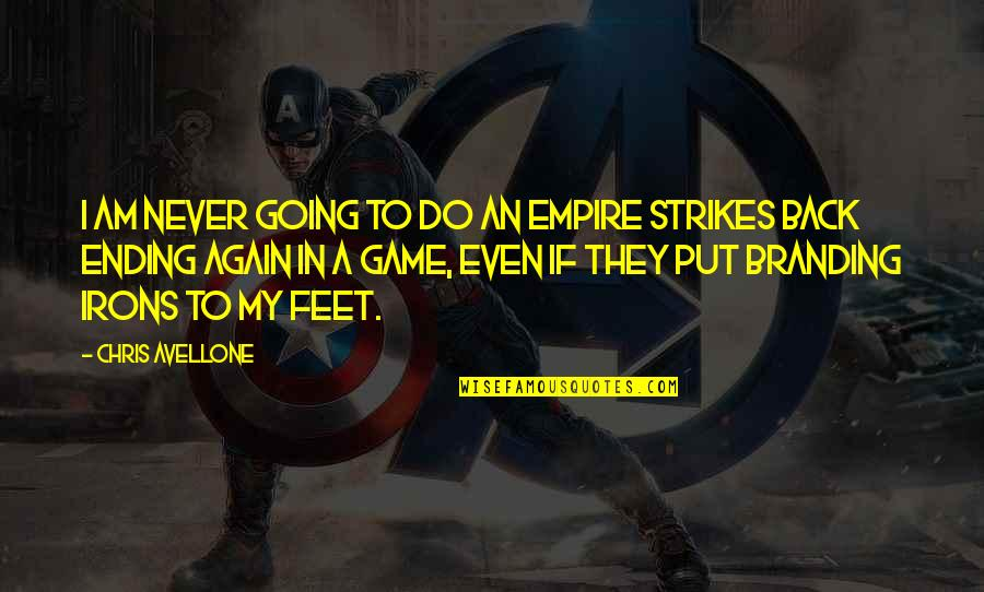 Empire'they Quotes By Chris Avellone: I am never going to do an Empire