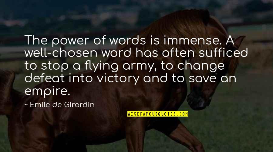 Empire'they Quotes By Emile De Girardin: The power of words is immense. A well-chosen