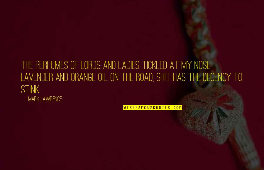 Empire'they Quotes By Mark Lawrence: The perfumes of lords and ladies tickled at