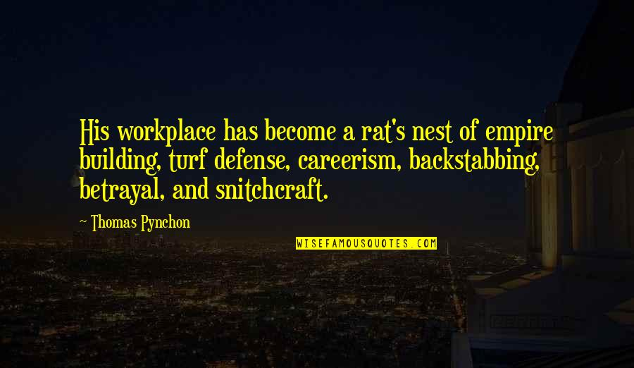 Empire'they Quotes By Thomas Pynchon: His workplace has become a rat's nest of